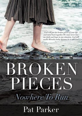 Broken Pieces  -     By: Pat Parker