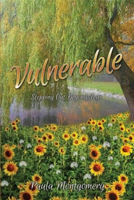 Vulnerable: Stepping Out Beyond the Fear  -     By: Paula Montgomery