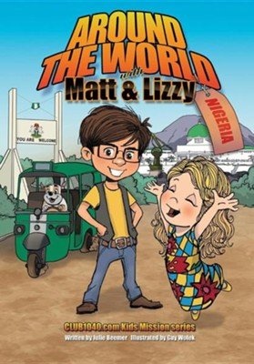 Around the World with Matt and Lizzy - Nigeria  -     By: Julie C. Beemer