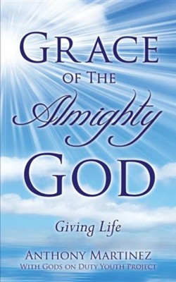 Grace of the Almighty God  -     By: Anthony Martinez