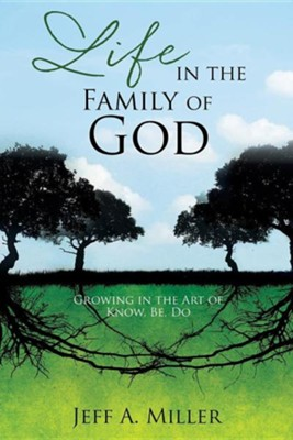 Life in the Family of God  -     By: Jeff A. Miller