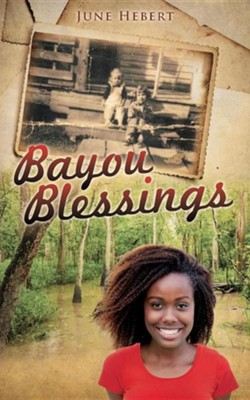 Bayou Blessings  -     By: June Hebert