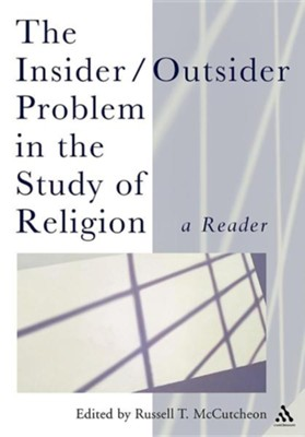 The Insider/Outsider Problem in the Study of Religion  -     Edited By: Russell McCutcheon     By: Russell McCutcheon(ED.)