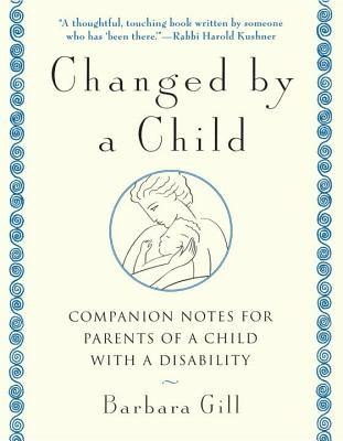 Changed by a Child  -     By: Barbara Gill