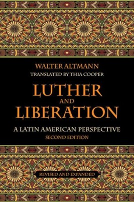 Luther and Liberation: A Latin American Perspective, Second Edition  -     By: Walter Altmann