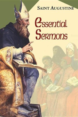 Essential Sermons (Works of Saint Augustine)  -     By: Saint Augustine