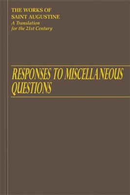 Responses to Miscellaneous Questions (Works of Saint Augustine)  -     Edited By: Boniface Ramsey     By: Saint Augustine