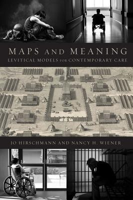 Maps and Meaning: Levitical Models for Contemporary Care  -     By: Nancy H. Wiener, Jo Hirschmann
