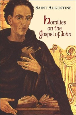 Homilies on the Gospel of John (Works of Saint Augustine)  -     By: Saint Augustine, O.P. Edmund Hill