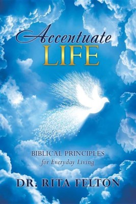 Accentuate Life  -     By: Rita Felton
