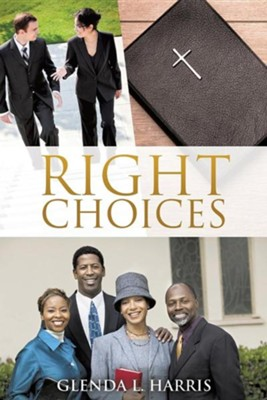Right Choices  -     By: Glenda L. Harris