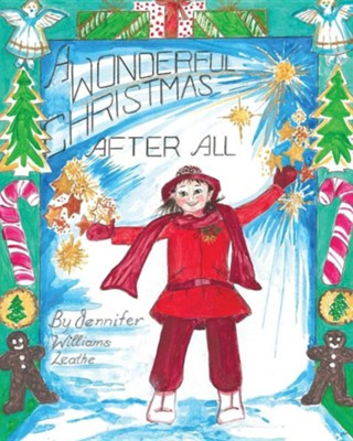 A Wonderful Christmas After All  -     By: Jennifer Williams Leathe