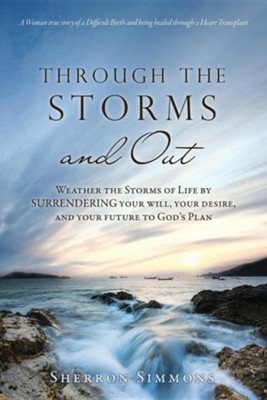 Through the Storms and Out  -     By: Sherron Simmons