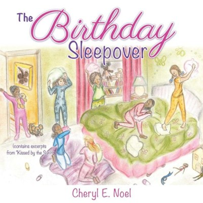The Birthday Sleepover  -     By: Cheryl E. Noel     Illustrated By: Wala Hassan