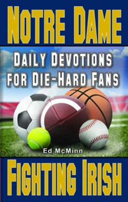 Daily Devotions for Die-Hard Fans Notre Dame Fighting Irish  -     By: Ed McMinn