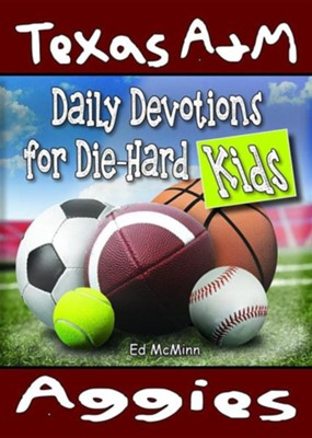 Daily Devotions for Die-Hard Kids: Texas A&M Aggies  -     By: Ed McMinn