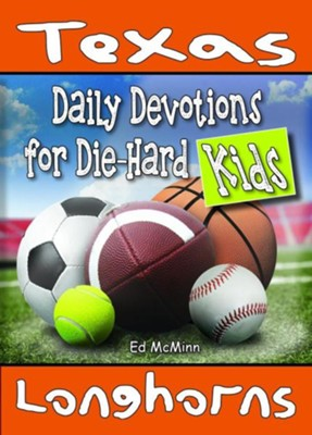 Daily Devotions for Die-Hard Kids: Texas Longhorns  -     By: Ed McMinn