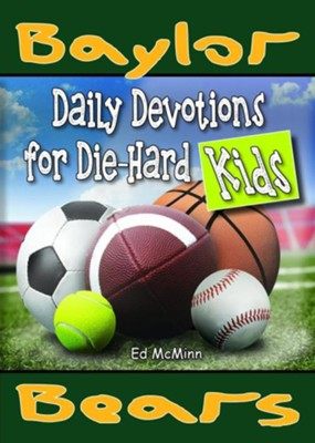 Daily Devotions for Die-Hard Kids: Baylor Bears  -     By: Ed McMinn