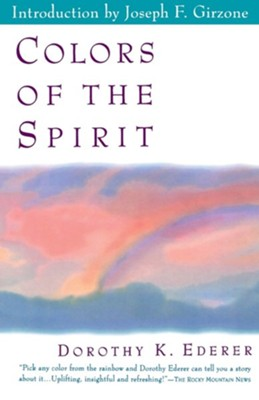 Colors of the Spirit  -     By: Dorothy K. Ederer     Illustrated By: Joseph F. Girzone