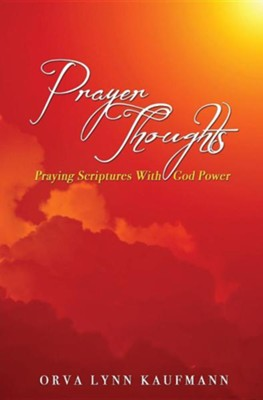 Prayer Thoughts  -     By: Orva Lynn Kaufmann