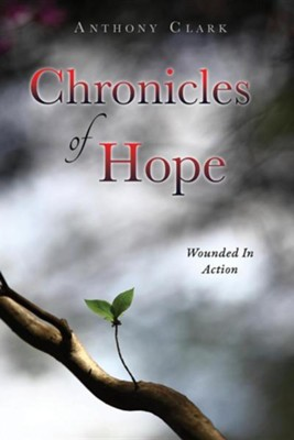 Chronicles of Hope  -     By: Anthony Clark