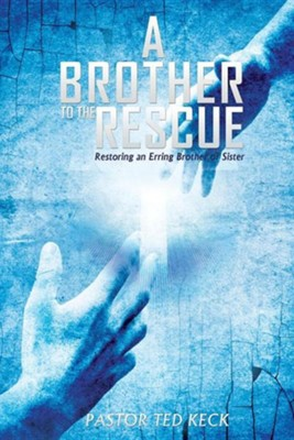 A Brother to the Rescue  -     By: Ted Keck