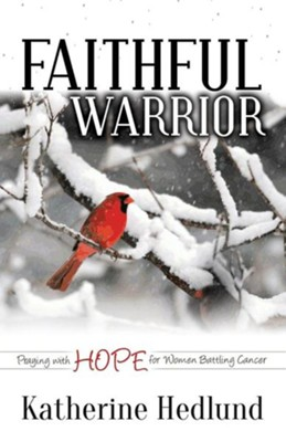 Faithful Warrior: Praying with Hope for Women Battling Cancer  -     By: Nina Coombs Pykare