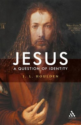 Jesus, a Question of Identity  -     By: J.L. Houlden