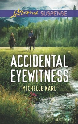 Accidental Eyewitness #2  -     By: Michelle Karl