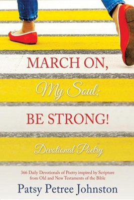 March On, My Soul; Be Strong!  -     By: Patsy Petree Johnston