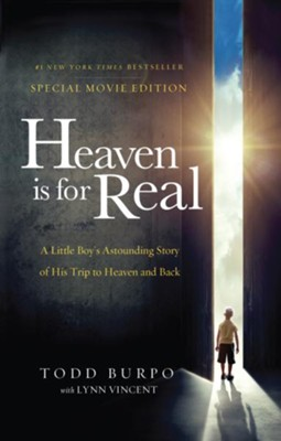 Heaven is for Real Movie Edition: A Little Boy's Astounding Story of His Trip to Heaven and Back - eBook  -     By: Todd Burpo