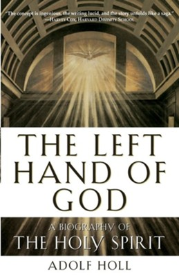 The Left Hand of God: A Biography of the Holy Spirit  -     By: Adolf Holl, John Cullen