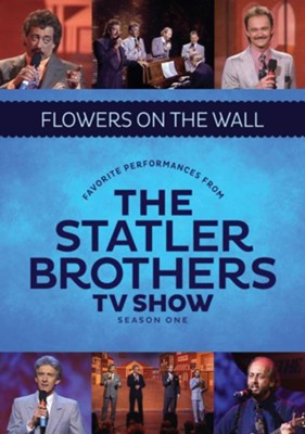 Flowers on the Wall: Favorite Performances from the Statler Brothers TV Show, Season One  -     By: The Statler Brothers