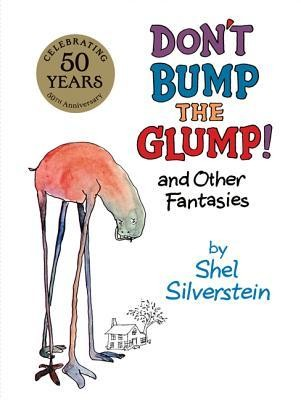 Don't Bump the Glump! (rpkg)  -     By: Shel Silverstein