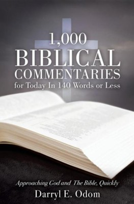 1,000 Biblical Commentaries for Today in 140 Words or Less  -     By: Darryl E. Odom