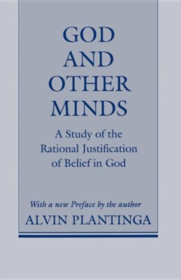 God and Other Minds: A Study of the Rational Justification of Belief in God  -     By: Alvin Plantinga