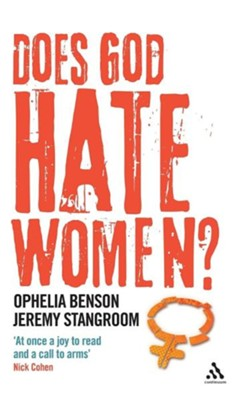 Does God Hate Women?  -     By: Ophelia Benson, Jeremy Stangroom