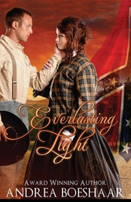 Everlasting Light: A Civil War Romance Novella    -     By: Andrea Boeshaar