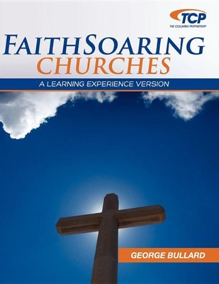 Faithsoaring Churches: A Learning Experience Version  -     By: George Bullard