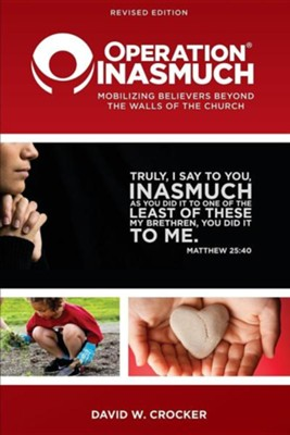 Operation Inasmuch: Mobilizing Believers Beyond the Walls of the Church  -     By: David W. Crocker
