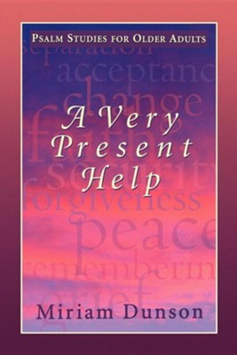 A Very Present Help   -     By: Miriam Dunson