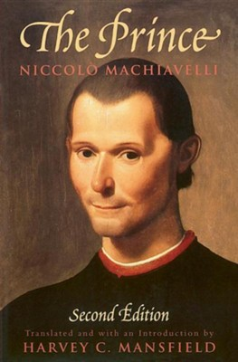 The Prince: Second Edition, Edition 2  -     Translated By: Harvey C. Mansfield     By: Niccolo Machiavelli