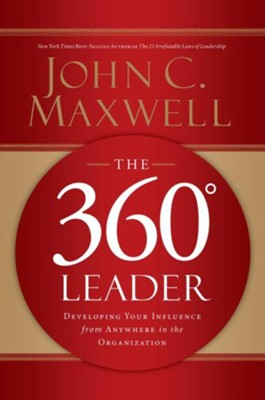 360 Degree Leader, The: Developing Your Influence from Anywhere in the Organization - abridged audiobook on MP3  -     By: John C. Maxwell