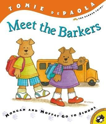 Meet the Barkers: Morgan and Moffat Go to School  -     By: Tomie DePaola