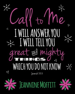Call to Me  -     By: Jeannine Moffitt