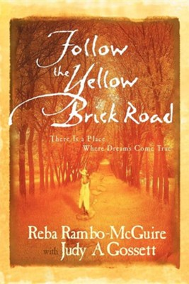 Follow the Yellow Brick Road  -     By: Reba Rambo-McGuire