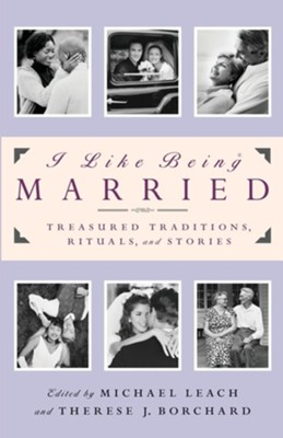 I Like Being Married   -     By: Michael Leach, Therese J. Borchard