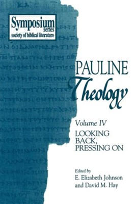 Pauline Theology, Volume IV: Looking Back, Pressing on  -     Edited By: David M. Hay, E. Elizabeth Johnson     By: David M. Hay(ED.) & E. Elizabeth Johnson(ED.)