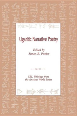 Ugaritic Narrative Poetry  -     Edited By: Simon B. Parker     By: Mark S. Smith