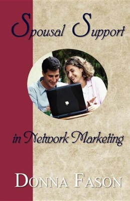 Spousal Support in Network Marketing  -     By: Donna Fason